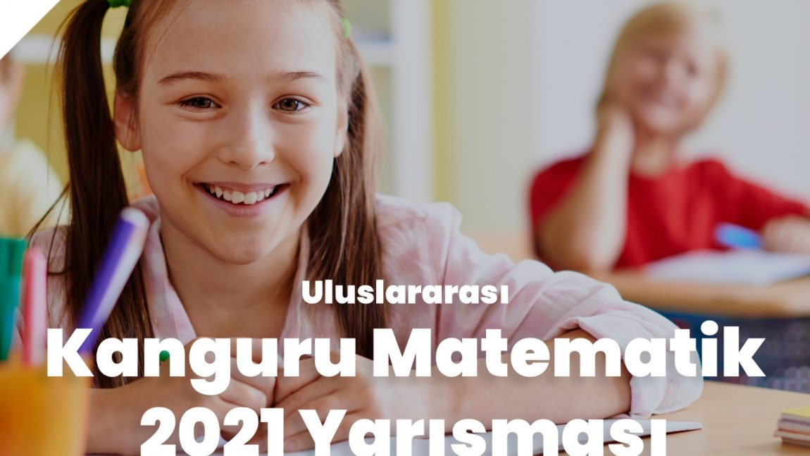 ULUSLARARASI KANGURU MATEMATÄ°K 2021 YARIÅžMASI